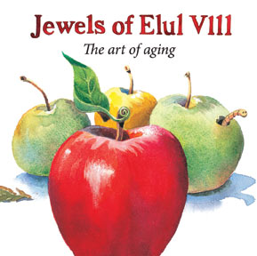 Jewels of Elul VIII - The art of Aging